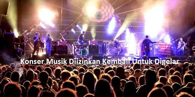 Konser Musik Diizinkan Kembali Untuk Digelar