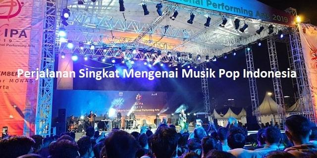 Perjalanan Singkat Mengenai Musik Pop Indonesia
