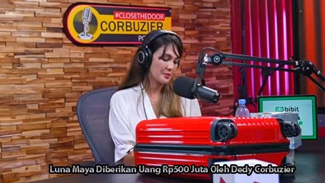Luna Maya Diberikan Uang Rp500 Juta Oleh Dedy Corbuzier